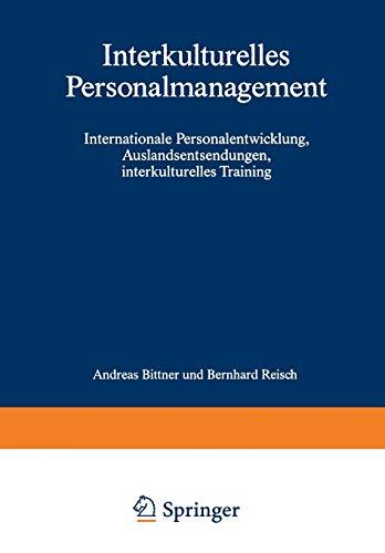 Interkulturelles Personalmanagement: Internationales Personalmanagement, Auslandsentsendung,interkulturelles Training: Bernhard Reisch