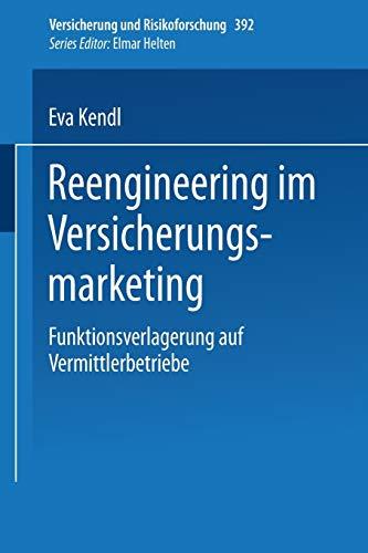 9783409188302: Reengineering im Versicherungsmarketing: Funktionsverlagerung auf Vermittlerbetriebe (Versicherung und Risikoforschung) (German Edition)