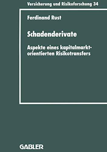 9783409188340: Schadenderivate: Aspekte eines kapitalmarktorientierten Risikotransfers (Versicherung und Risikoforschung) (German Edition)