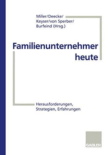 Familienunternehmer heute: Herausforderungen, Strategien, Erfahrungen: Deecke, Jan, Keyser,