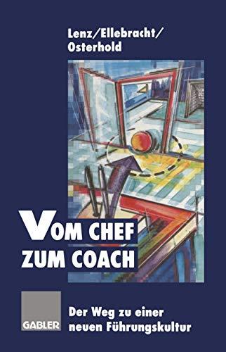 9783409189958: Vom Chef zum Coach: Der Weg zu einer neuen Führungskultur (German Edition)