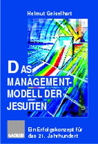 Das Managementmodell der Jesuiten: Helmut Geiselhart