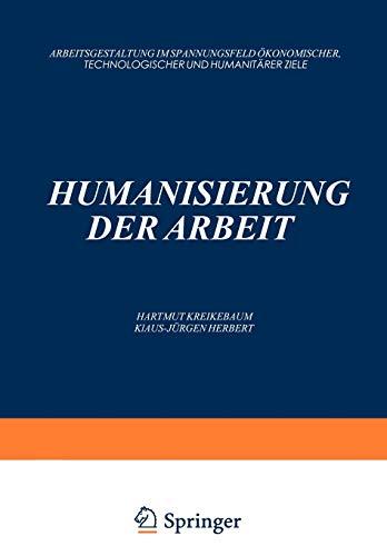 Humanisierung der Arbeit: Arbeitsgestaltung im Spannungsfeld ökonomischer,: Klaus-Jürgen, Herbert Hartmut