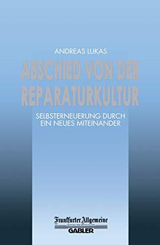 Abschied von der Reparaturkultur: Selbsterneuerung durch ein: Lukas, Andreas: