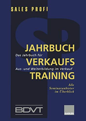 9783409194174: Jahrbuch Verkaufstraining: Das Jahrbuch Fur Aus- Und Weiterbildung Im Verkauf