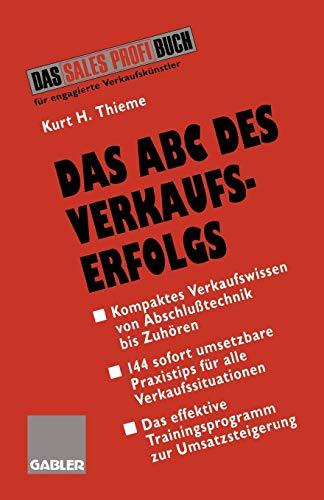 9783409196277: Das ABC Des Verkaufserfolgs: Von Abschlusstechnik Bis Zuhoren