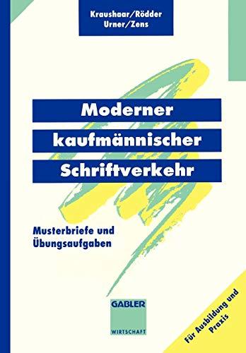 9783409197298: Moderner kaufmännischer Schriftverkehr: Musterbriefe mit Übungsaufgaben