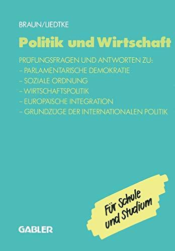 9783409197670: Politik und Wirtschaft: Prüfungsfragen und Antworten zu: ― Parlamentarische Demokratie ― Soziale Ordnung ― Wirtschaftspolitik ― Europäische ... der Internationalen Politik (German Edition)