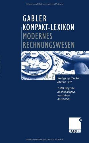 Gabler Kompakt-Lexikon Modernes Rechnungswesen. 2.000 Begriffe zu: Becker, Wolfgang