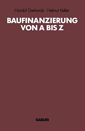 Baufinanzierung von A bis Z: Alles über: Harald Gerhards Helmut