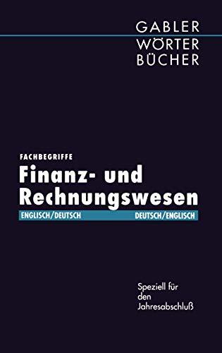 9783409199506: Fachbegriffe Finanz- und Rechnungswesen - speziell für den Jahresabschluß. glossary of financial and accounting terms - with special regard to the annual balance sheet. Englisch-German/German-English. (=Gabler Wörterbücher).
