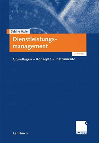 9783409214995: Dienstleistungsmanagement: Grundlagen - Konzepte - Instrumente