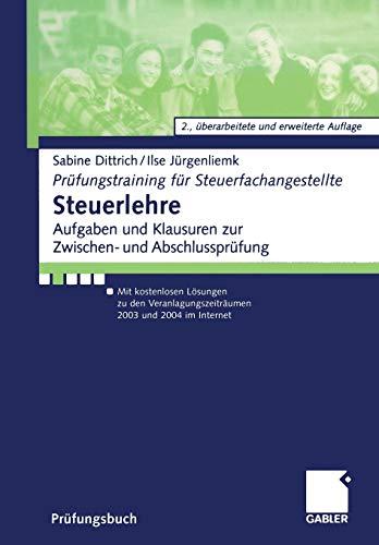 9783409217576: Steuerlehre: Aufgaben und Klausuren zur Zwischen- und Abschlussprüfung Mit kostenlosen Lösungen zu den Veranlagungszeiträumen 2003 und 2004 im ... für Steuerfachangestellte) (German Edition)
