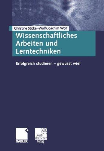 9783409218269: Wissenschaftliches Arbeiten und Lerntechniken. Erfolgreich studieren - gewusst wie!