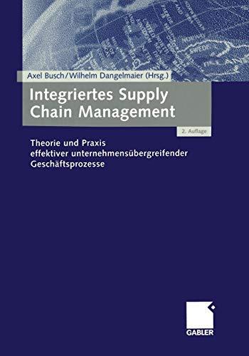 9783409219587: Integriertes Supply Chain Management: Theorie und Praxis effektiver unternehmensübergreifender Geschäftsprozesse