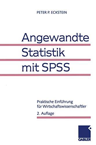 9783409222327: Angewandte Statistik mit SPSS. Praktische Einführung für Wirtschaftswissenschaftler