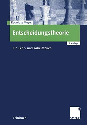 9783409222495: Entscheidungstheorie: Ein Lehr- und Arbeitsbuch