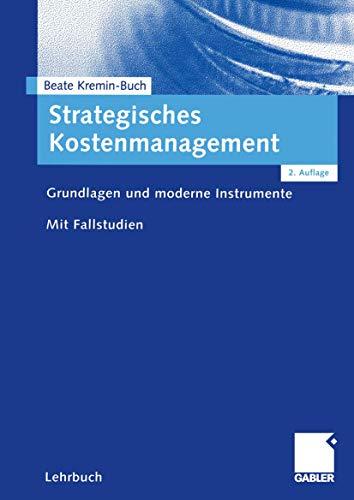 9783409222662: Strategisches Kostenmanagement: Grundlagen und moderne Instrumente