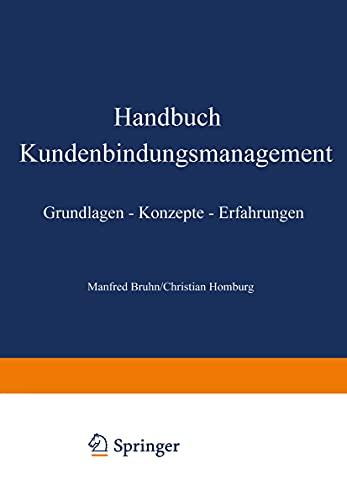 9783409222693: Handbuch Kundenbindungsmanagement. Grundlagen - Konzepte - Erfahrungen