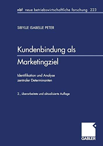 9783409228336: Kundenbindung ALS Marketingziel: Identifikation Und Analyse Zentraler Determinanten (neue betriebswirtschaftliche forschung (nbf))