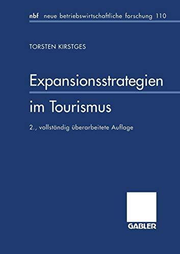 9783409230551: Expansionsstrategien Im Tourismus: Marktanalyse Und Strategiebausteine Fur Mittelstandische Reiseveranstalter (neue betriebswirtschaftliche forschung (nbf))
