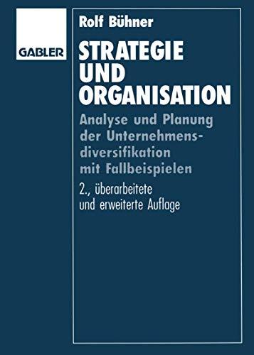 9783409231022: Strategie und Organisation: Analyse und Planung der Unternehmensdiversifikation mit Fallbeispielen (German Edition)