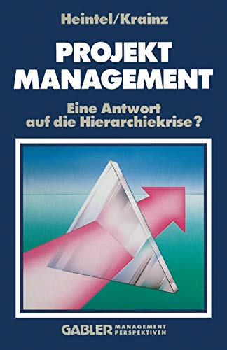 9783409232012: Projektmanagement: Eine Antwort auf die Hierarchiekrise? (German Edition)