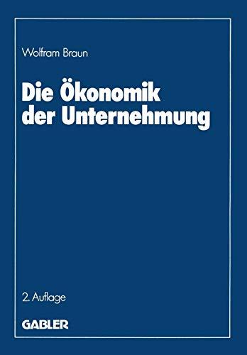 9783409233163: Die Ökonomik der Unternehmung (German Edition)