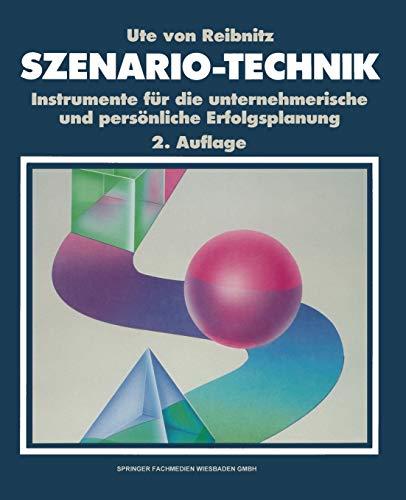 9783409234313: Szenario-Technik: Instrumente Fur Die Unternehmerische Und Personliche Erfolgsplanung