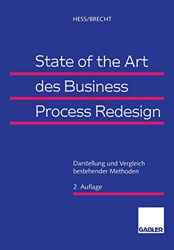 9783409237864: State of the Art des Business Process Redesign: Darstellung und Vergleich bestehender Methoden (German Edition)