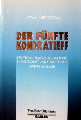 9783409239271: Der f�nfte Kondratieff. Strategien zum Strukturwandel in Wirtschaft und Gesellschaft