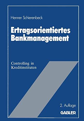 9783409242004: Ertragsorientiertes Bankmanagement: Betriebswirtschaftliche Grundlagen des Controlling in Kreditinstituten (German Edition)