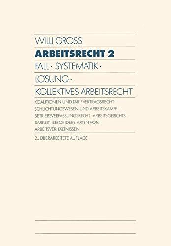 9783409271004: Arbeitsrecht 2: Fall · Systematik · Lösung · Kollektives Arbeitsrecht