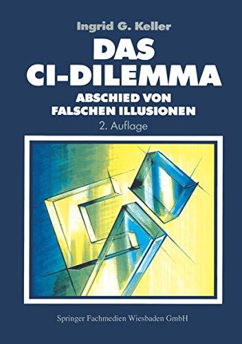 9783409287067: Das CI-Dilemma: Abschied von falschen Illusionen