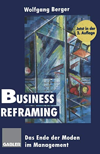 9783409288958: Business Reframing: Das Ende der Moden im Management