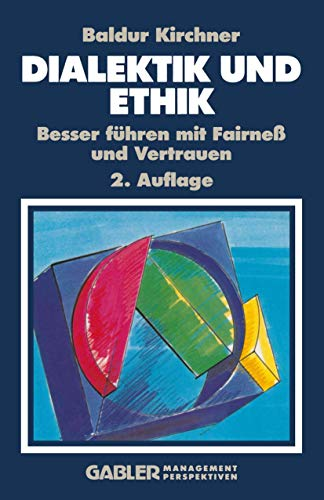 9783409291507: Dialektik und Ethik: Besser führen mit Fairneß und Vertrauen