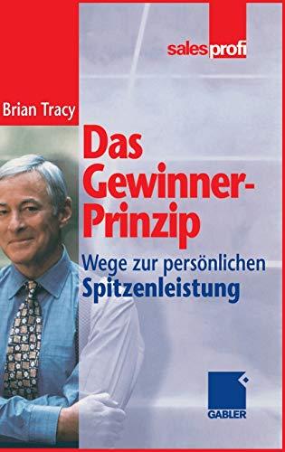 9783409294102: Das Gewinner-Prinzip: Wege zur persönlichen Spitzenleistung (German Edition)