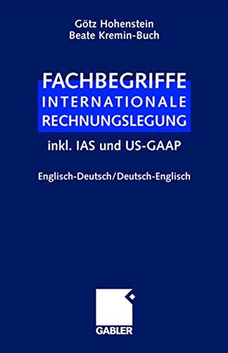 9783409299503: Fachbegriffe Internationale Rechnungslegung/Glossary of international accounting terms: inkl. IAS und US-GAAP, Englisch-Deutsch / Deutsch-Englisch (German Edition)