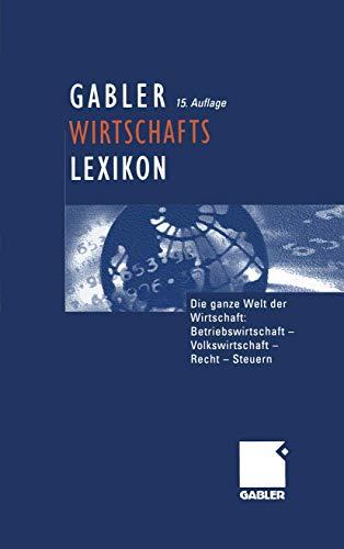 9783409303880: Gabler Wirtschaftslexikon / Taschenbuchausgabe: Die ganze Welt der Wirtschaft: Betriebswirtschaft, Volkswirtschaft, Recht und Steuern