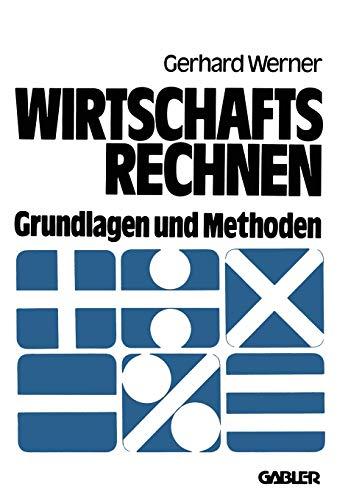 9783409305310: Wirtschaftsrechnen: Grundlagen und Methoden