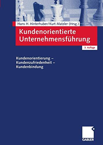 9783409314084: Kundenorientierte Unternehmensführung. Kundenorientierung - Kundenzufriedenheit - Kundenbindung (Livre en allemand)