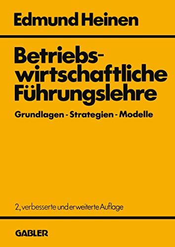 9783409316934: Betriebswirtschaftliche Führungslehre Grundlagen  -  Strategien  -  Modelle: Ein entscheidungsorientierter Ansatz