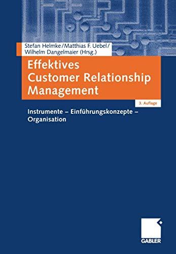 9783409317672: Effektives Customer Relationship Management. Instrumente - Einführungskonzepte - Organisation.