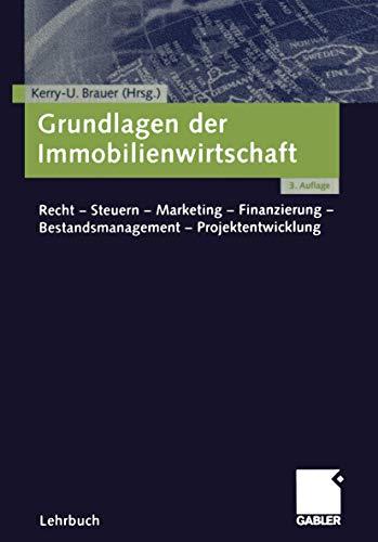 9783409321075: Grundlagen der Immobilienwirtschaft. Recht-Steuern-Marketing-Finanzierung-Bestandsmanagement-Projektentwicklung (Livre en allemand)