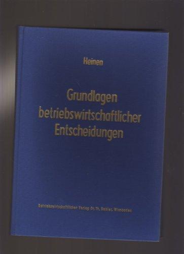 9783409322881: Grundlagen betriebswirtschaftlicher Entscheidungen: Das Zielsystem der Unternehmung (Die Betriebswirtschaft in Forschung und Praxis) (German Edition)