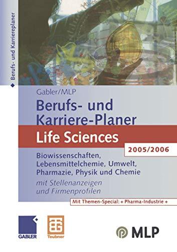 9783409324304: Gabler / MLP Berufs- und Karriere-Planer Life Sciences 2005/2006: Biowissenschaften, Lebensmittelchemie, Umwelt, Pharmazie, Physik und Chemie. Mit ... Firmenprofilen (Edition MLP) (German Edition)