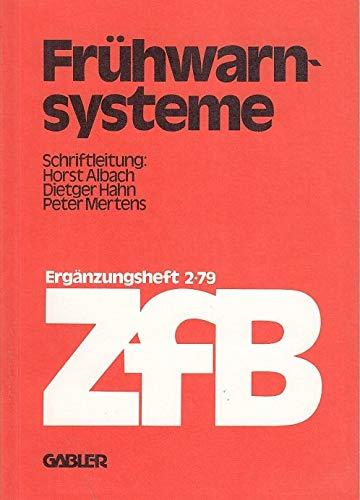 Zeitschrift für Betriebswirtschaft. Heft 2/79. Frühwarnsysteme. Ergänzungshefte: Horst Albach, Dieter