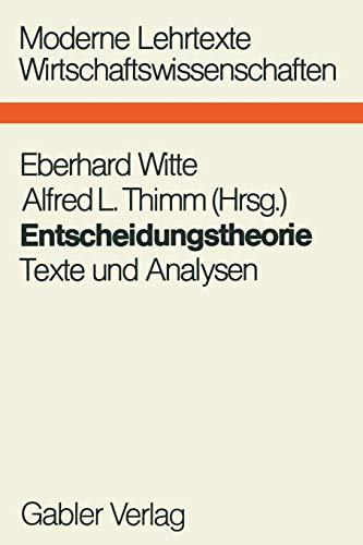 Entscheidungstheorie. Texte und Analysen: Witte, Eberhard, Thimm,