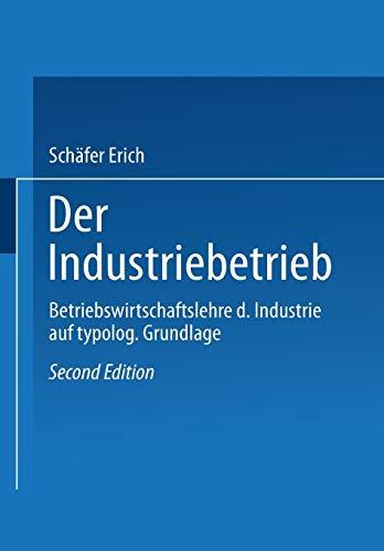 9783409335218: Der Industriebetrieb: Betriebswirtschaftslehre der Industrie auf typologischer Grundlage