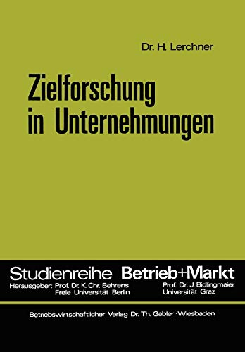 9783409340915: Zielforschung in Unternehmungen (Studienreihe Betrieb und Markt) (German Edition)